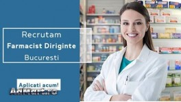 Recrutam Farmacist Diriginte in Bucuresti